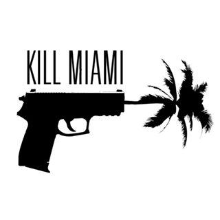Kill Miami
