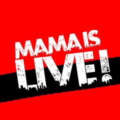 Mama Is Live!