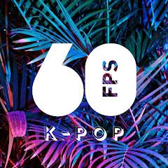 K-POP 60FPS