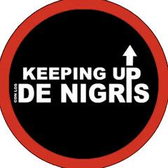 Keeping Up Con Los Denigris