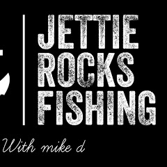 JETTIE ROCKS FISHING with MIKE D