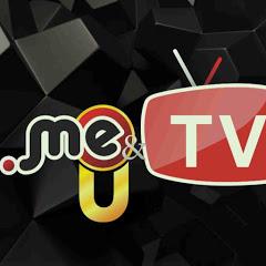 ME & YOU TV