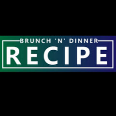 Brunch 'n' Dinner Recipe