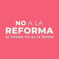 No a la Reforma