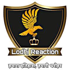 Lodhi Reaction (Kshatriya)