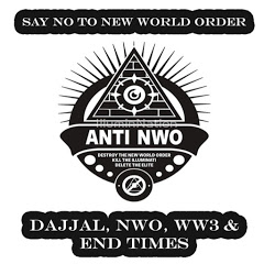 DAJJAL, NWO, WW3 & END TIMES