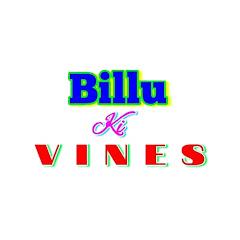 BILLU KI VINES