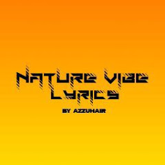 NATURE VIBE LYRICS