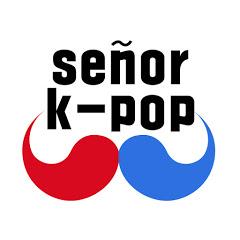 Señor K-POP_세뇨르 케이팝