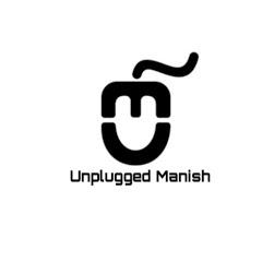 Unplugged Manish