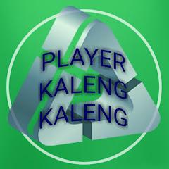PLAYER KALENG KALENG
