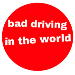 bad driving in the world