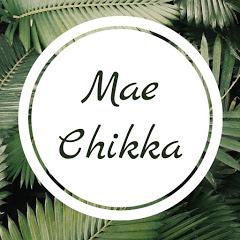 Mae Chikka