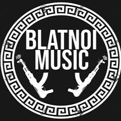 BLATNOI MUSIC