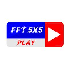 FFT 5X5 PLAY