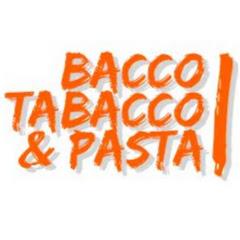 Bacco Tabacco e Pasta