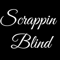 Scrappin Blind