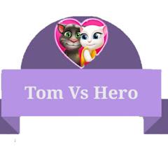 Tom Vs Hero