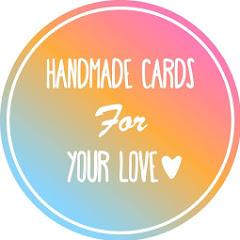 不想工作。只想手作—Handmade Cards For Your Love