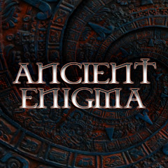 Ancient Enigmas