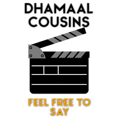 Dhamaal Cousins