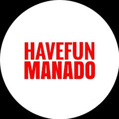 Havefun Manado