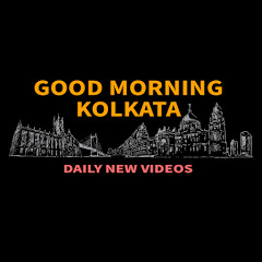 Good Morning Kolkata