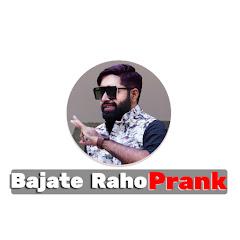 Bajate Raho Prank