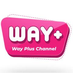 WAY Plus Channel เวย์ พลัส ชาแนล