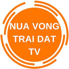 Nua Vong Trai Dat TV