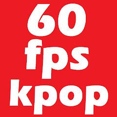 60fps kpop