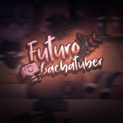 Futuro Gachatuber