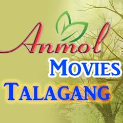 Anmol Movies Talagang