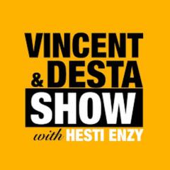 Vincent & Desta Show