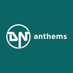 DN Anthems
