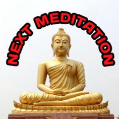 Next Meditation