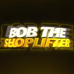 Bob The Shoplifter