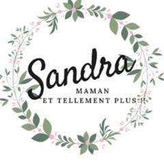sandra, maman et tellement plus !