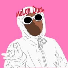 MeLon Dude