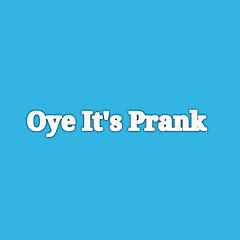 Oye It's Prank