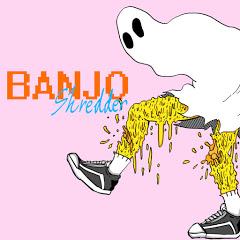 BANJO the shredder