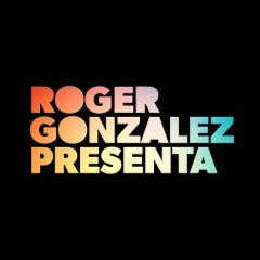 ROGER GONZALEZ PRESENTA