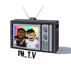 DM T.V