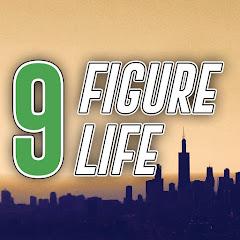 9 Figure Life