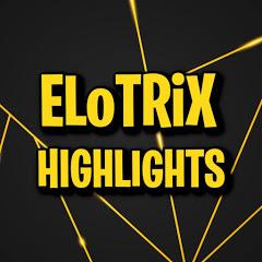 ELoTRiX - Stream Highlights