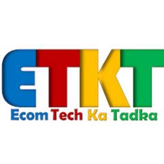 Ecom-Tech Ka Tadka