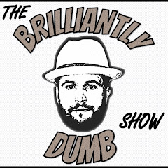 The Brilliantly Dumb Show