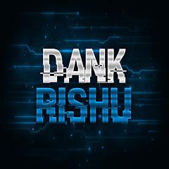 Dank Rishu