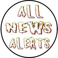 ALL NEWS ALERTS