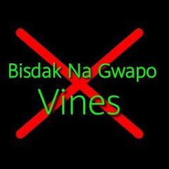Bisdak Na Gwapo Vines
